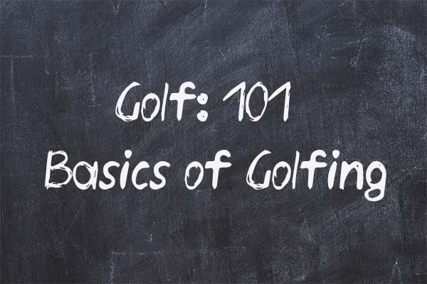 golf-101-basics-of-golfing
